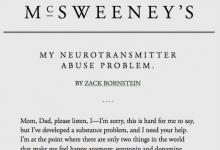 McSweeney's: My Neurotransmitter Abuse Problem