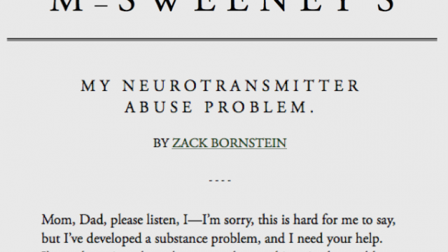 McSweeney's: My Neurotransmitter Abuse Problem